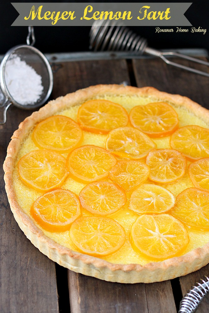 Meyer Lemon Tart from Roxanashomebaking.com Sweet and floral, this custard like tart will leave everyone wanting more.